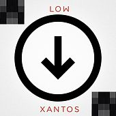 Low by Xantos
