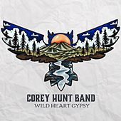 Wild Heart Gypsy by Corey Hunt Band