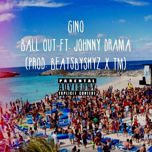 Ball Out (feat. Johnny Drama) di Gino