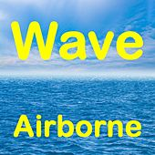 Wave by Airborne