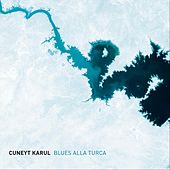 Blues Alla Turca by Cuneyt Karul