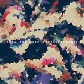 Too Much (Fortunes. Remix) by Tora