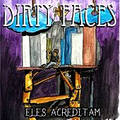Eles Acreditam by Dirty Faces