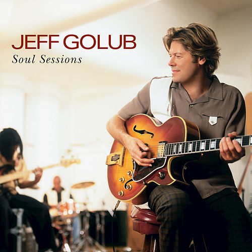 Soul Sessions by Jeff Golub