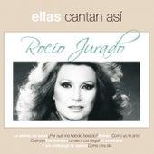 Ellas Cantan Asi by Rocio Jurado