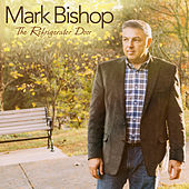 The Refigerator Door - Single by Mark Bishop