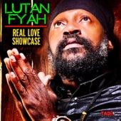 Real Love Showcase by Lutan Fyah