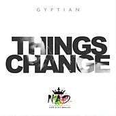 Things Change by Gyptian
