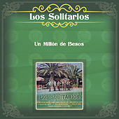 Los Solitarios (Un Millón de Besos) by Solitarios