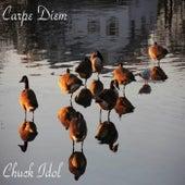 Carpe Diem by Chuck Idol
