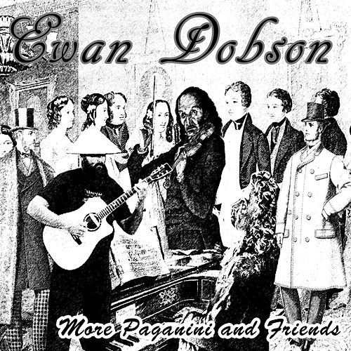 More Paganini and Friends by Ewan Dobson