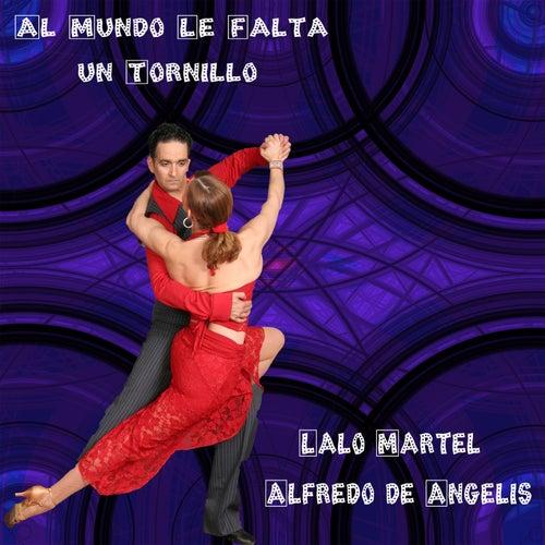Al Mundo Le Falta un Tornillo by Alfredo De Angelis