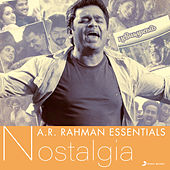 A.R. Rahman Essentials (Nostalgia) by Various Artists