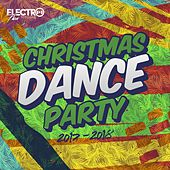 Christmas Dance Party 2017-2018 (Best of Dance, House & Electro) - EP von Various Artists
