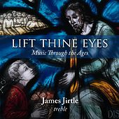 Lift Thine Eyes: Music Through the Ages by Various Artists
