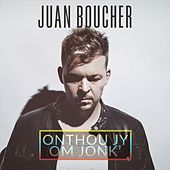 Onthou Jy Om Jonk' von Juan Boucher