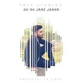 Oh Oh Jane Jaana von Folk Studios