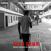 Been Down (feat. Swizz Beatz) by Nipsey Hussle