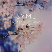 Where's My Love (Duet) by SYML & Lily Kershaw