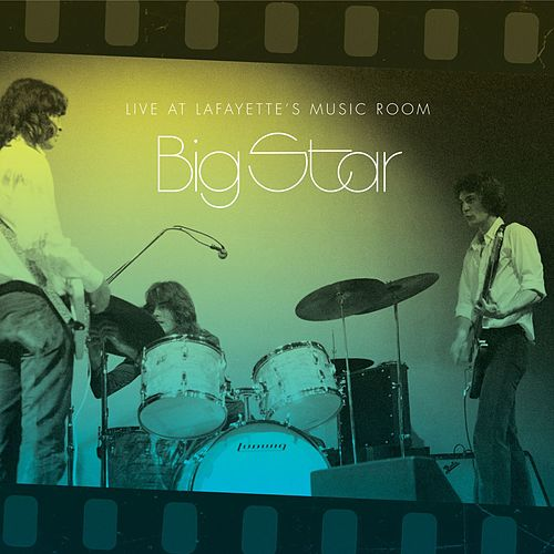 Live At Lafayette's Music Room-Memphis, TN by Big Star