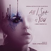 All I See Is You (Original Motion Picture Soundtrack) von Marc Streitenfeld