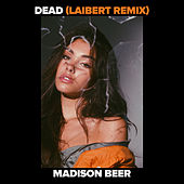Dead (Laibert Remix) de Madison Beer