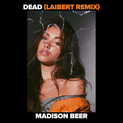 Dead (Laibert Remix) by Madison Beer