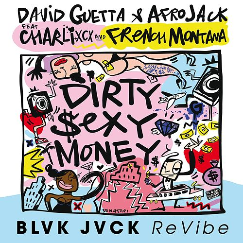 Dirty Sexy Money (feat. Charli XCX & French Montana) (BLVK JVCK ReVibe) by David Guetta
