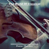 The World of Classical Music (Danse Macabre) von Various Artists