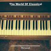 The World of Classical Music (Messiah) by Various Artists