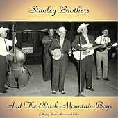 Stanley Brothers And The Clinch Mountain Boys (Analog Source Remaster 2018) von The Stanley Brothers