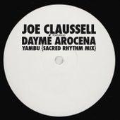 Yambu (Sacred Rhythm Mix) by Joe Claussell