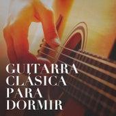 Guitarra Clásica para Dormir by Various Artists