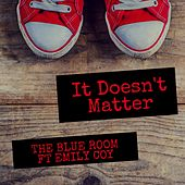 It Doesn't Matter by Blue Room