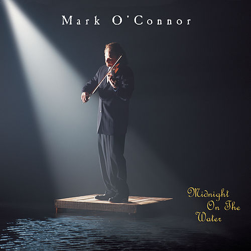 Midnight On The Water by Mark O'Connor