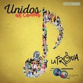 Unidos al Cantar by Trova