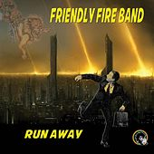 Run Away - EP by Friendly Fire Band