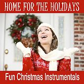 Home for the Holidays - Fun Christmas Instrumentals by Christmas Music