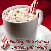 Holiday Entertaining Instrumental Music by Christmas Songs