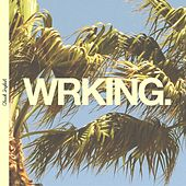 Wrking by Chuck Inglish