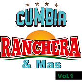 Cumbia Ranchera  & Mas (Vol.1) de Various Artists