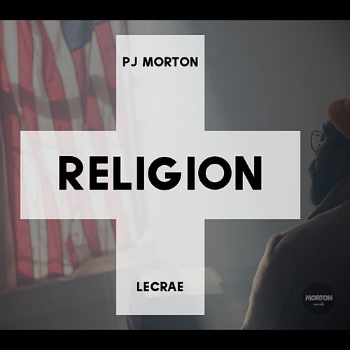 Religion (Remix) [feat. Lecrae] by PJ Morton