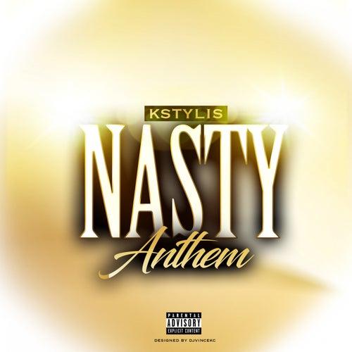 Nasty Anthem by Kstylis