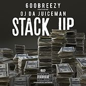 Stack Up (feat. OJ da Juiceman) by 600 Breezy