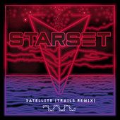 Satellite (TRAILS Remix) by Starset