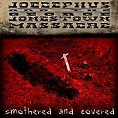 Smothered and Covered by Joecephus and the George Jonestown Massacre