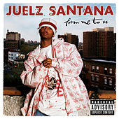 From Me To U von Juelz Santana