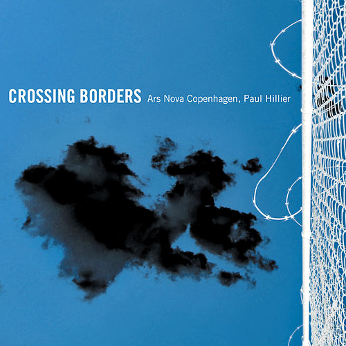 Crossing Borders by Ars nova Copenhagen