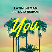 You (feat. Nora Norman) de Latin Bitman