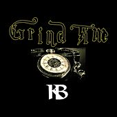 Grind Time by KB
